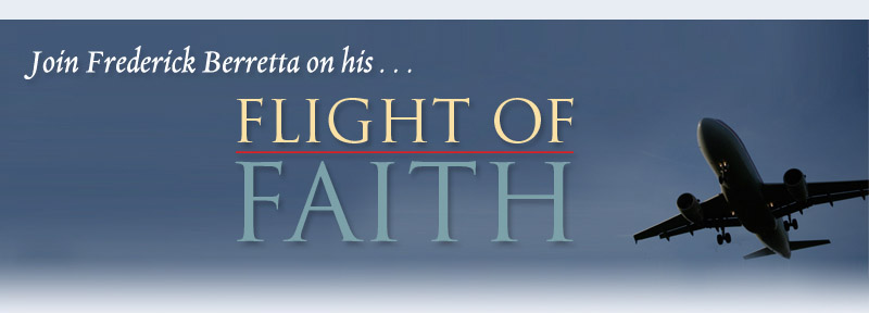 Join Frederick Berretta on his Flight of Faith